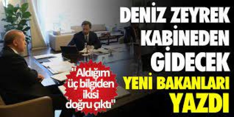 Deniz Zeyrek: Erdoğan bazı bakanları affedeceğini duyurdu