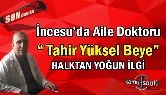 Kayseri İncesu'da Aile Sağlığı Merkezi Hekimi Tahir YÜKSEL'e İncesu Halkından Yoğun ilgi !!!