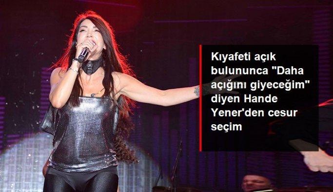 """Kıyafeti açık bulununca """"Daha açığını giyeceğim"""" diyen Hande Yener'den cesur seçim"""