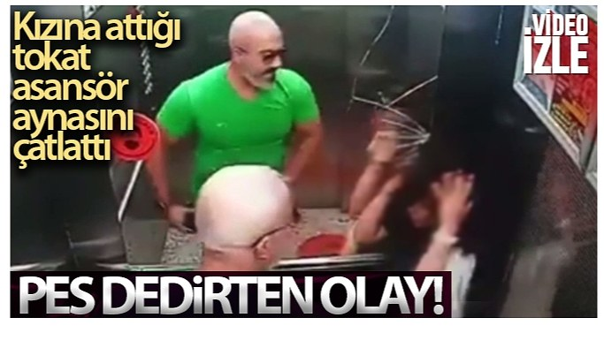 Kızına attığı tokat asansör aynasını çatlattı