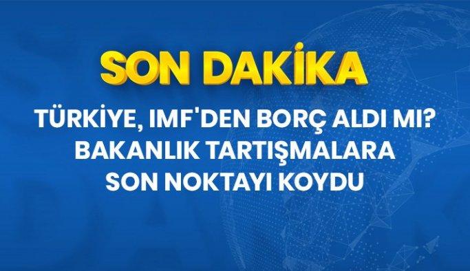 Türkiye'nin IMF'den borç aldı mı? Bakanlık Cevap Yazısı Paylaştı