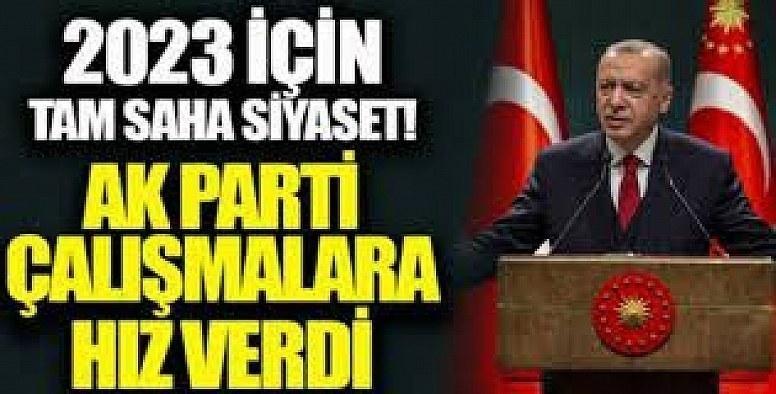 AK Parti'den 2023 için tam saha siyaset