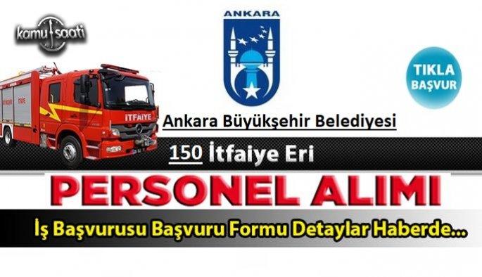 Ankara Büyükşehir Belediyesi 150 itfaiye eri alacak