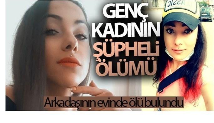 Antalya'da 28 yaşındaki genç kadın, arkadaşının evinde ölü bulundu