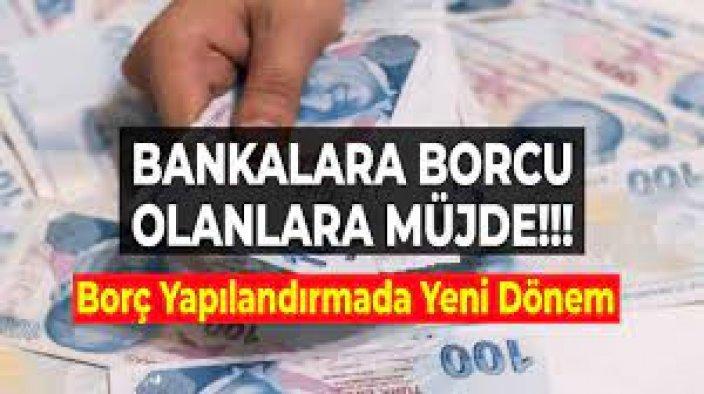 Bankaya Borcu Olana Büyük  Müjde!