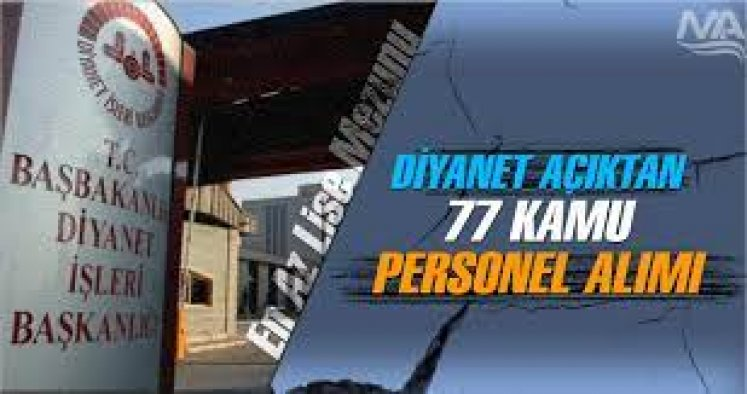 Diyanet İşleri Başkanlığı 77 personel alımı İlanı