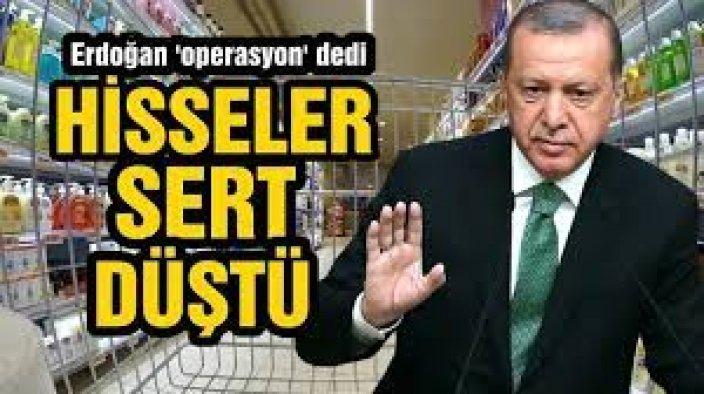 Erdoğan 'operasyon yapılacak' dedi, market hisseleri sert düştü