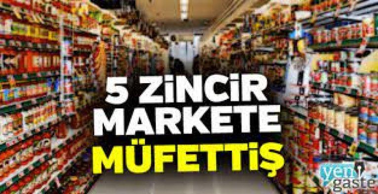 Erdoğan sinayli vermişti: 5 zincir markete denetim kararı