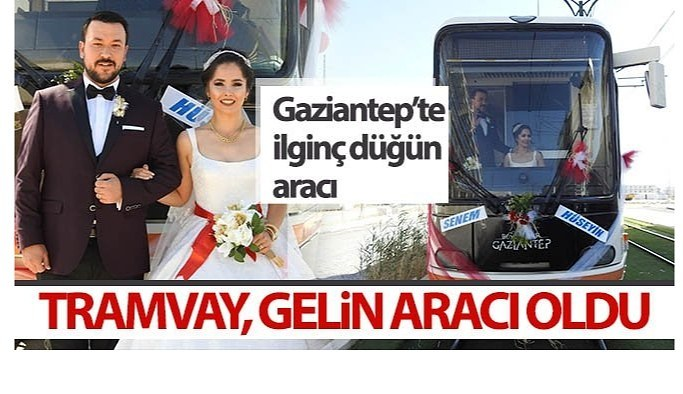 Gaziantep'te tramvay, gelin aracı oldu