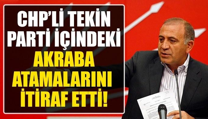 Gürsel Tekin CHP içindeki akraba atamalarını itiraf etti!