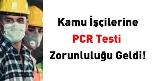 Kamu işçilerine PCR zorunluluğu geldi!