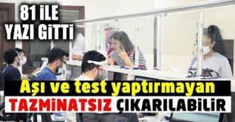 Koronavirüs Aşısı ve test yaptırmayan çalışan işinden olabilecek!