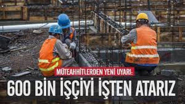 Yeni uyarı: 600 bin işçiyi işten atarız