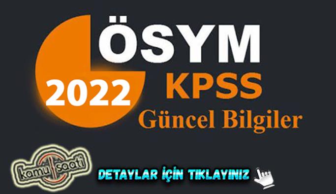 2022 KPSS Güncel Bilgiler Çıkabilecek Sorular Genel Kültür 2022 KPSS sınav soruları