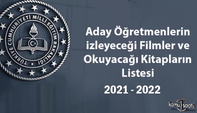 Aday öğretmenlerin izleyeceği filmler ve okuyacağı kitapların listesi 2022- 2023