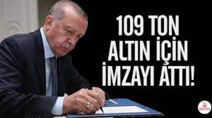 Erdoğan 109 ton altın için imzayı attı!