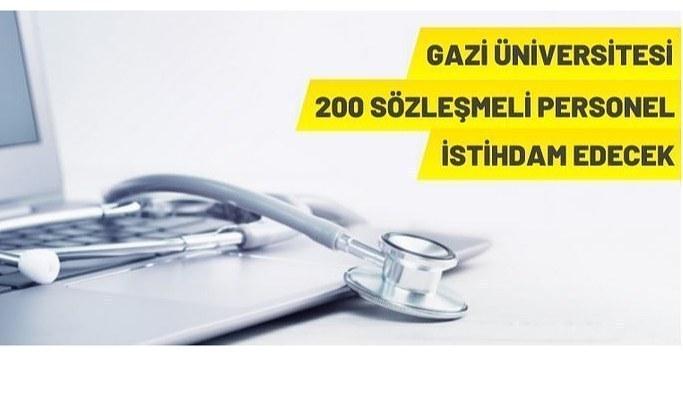 Gazi Üniversitesi 200 Sözleşmeli Personel istihdam edecek.