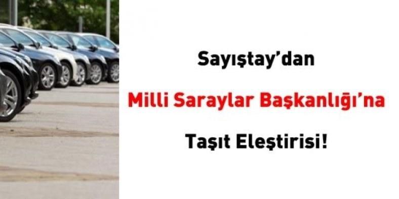 Sayıştay'dan Milli Saraylar Başkanlığına taşıt eleştirisi! 1'i cip 39 araç fazla...