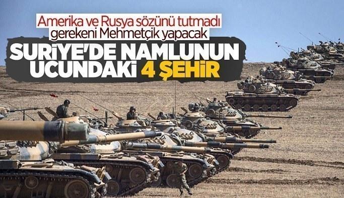 Türkiye'nin yeni Suriye harekatında hedef olacak 4 şehir