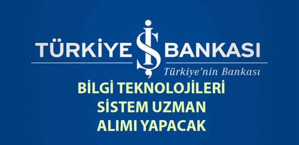 İş Bankası Bilgi Teknolojileri Personeli Alımı Yapacak