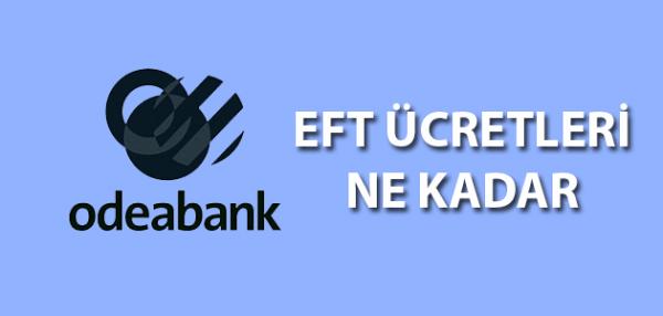 Odeabank EFT Ücretleri Ne Kadar?