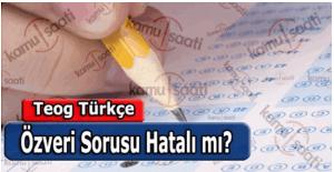 Teog türkçe sınavı özveri sorusunda hata var mı?
