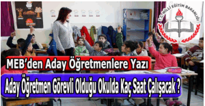 Aday öğretmen görevli olduğu okulda haftalık kaç saat çalışacak? MEB'den resmi yazı