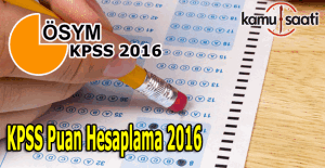 KPSS puan hesaplama 2016 nasıl yapılır?...