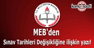 MEB'den Sınav Tarihleri Değişikliğine ilişkin yazı!
