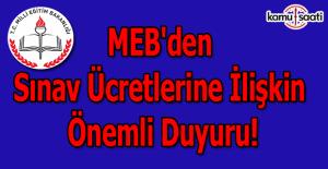 MEB'den sınav ücretlerine ilişkin önemli duyuru!