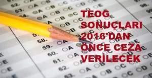 TEOG sonuçları 2016'dan önce ceza verilecek