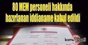 80 MEM personeli hakkındaki iddianame kabul edildi