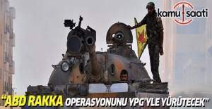 ABD: YPG, Rakka operasyonunda olacak