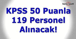 KPSS 50 Puanla 119 Personel Alımı