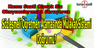 Sözleşmeli Öğretmen atamasında mülakat sistemi doğru mu?