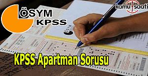 KPSS apartman sorusu cevabı ne, çözümü nasıl?