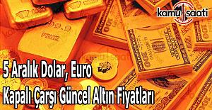 5 Aralık 2016 Dolar, Euro ve Kapalı...