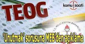 TEOG'daki 'Unutmak' sorusuna MEB'den açıklama