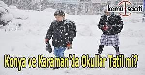 Karaman ve Konya'da yarın okullar tatil mi?  Valilik son dakika kar tatili açıklaması 9 Ocak 2017