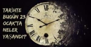 Tarihte bugün (23 Ocak) neler yaşandı?
