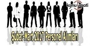 Şubat Mart 2017 Personel Alımları