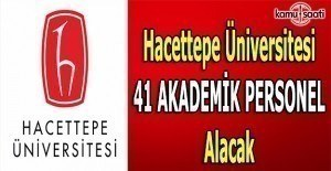 Hacettepe Üniversitesi 41 akademik personel alacak