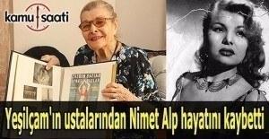 Yeşilçam'ın usta oyuncusu Nimet Alp hayatını kaybetti