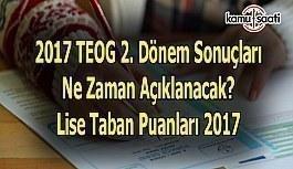 2017 TEOG 2. Dönem Sonuçları ne zaman açıklanacak? Lise taban puanları 2017