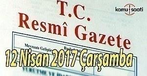 TC Resmi Gazete - 12 Nisan 2017 Çarşamba