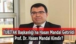 TÜBİTAK Başkanı Hasan Mandal oldu- Prof. Dr. Hasan Mandal kimdir?