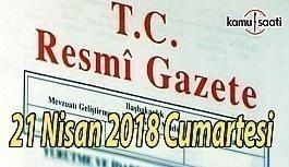 21 Nisan 2018 Cumartesi TC Resmi Gazete