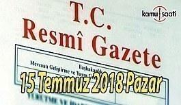 15 Temmuz 2018 Pazar Tarihli TC Resmi Gazete Kararları