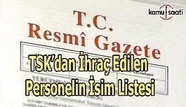 701 sayılı KHK ile TSK'dan ihraç edilen personelin isim listesi