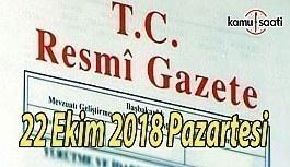 22 Ekim 2018 Pazartesi Tarihli TC Resmi Gazete Kararları